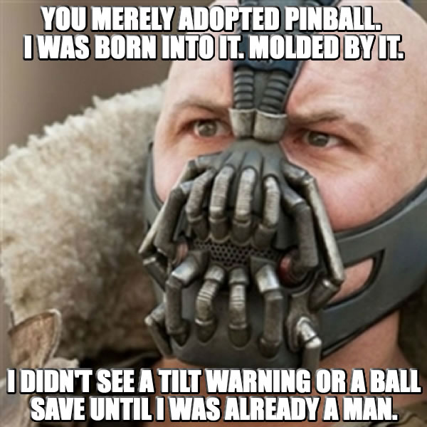 Pinball meme of the day: #Bane