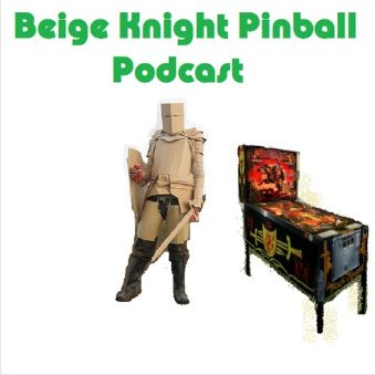 Beige Knight Pinball Podcast