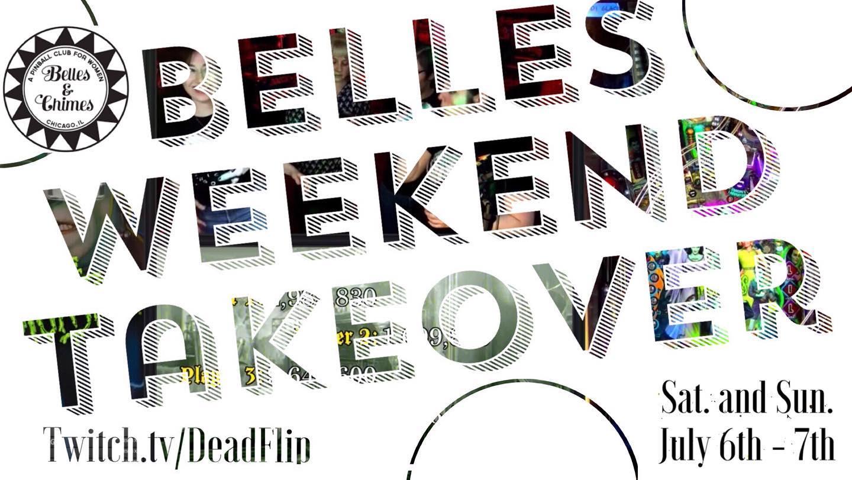 Belles Weekend Takeover of Dead Flip!