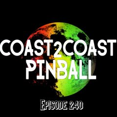 OH SNAP! It's Coast to Coast Pinball Podcast Episode 240!