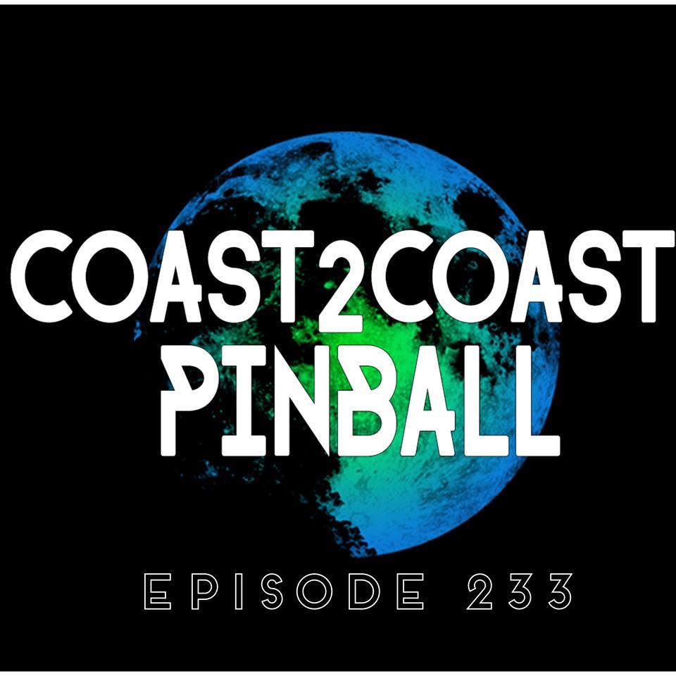 Coast 2 Coast Pinball Returns! – Episode 233