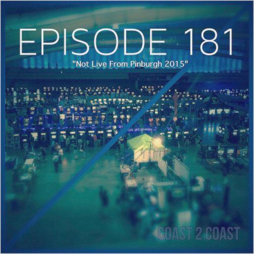 C2CP: Episode 181 – Pinburgh Pressure