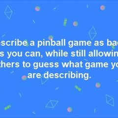 Epic Thread! Describe a pinball game as badly as you can …