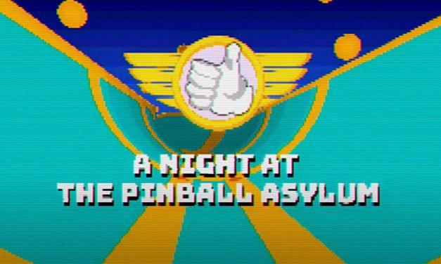 A Night at The Pinball Asylum