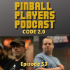 Pinball Players Podcast 53 – Second Edition