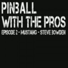 Pinball with the Pros – Mustang
