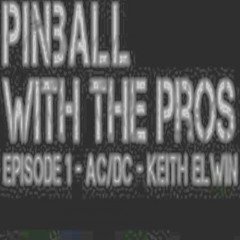 Pinball with the Pros: Keith Elwin – AC/DC
