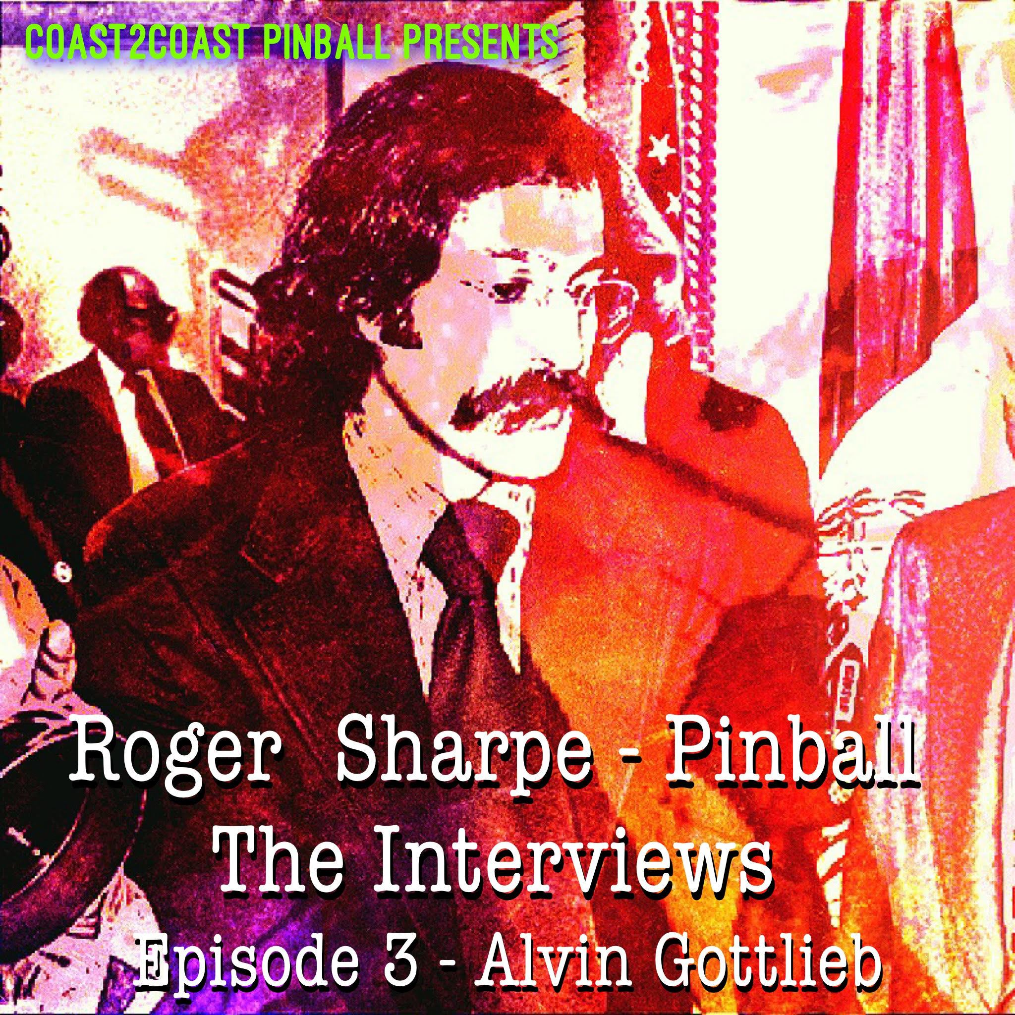 Roger Sharpe: The Interviews – Ep. 3 Alvin Gottlieb