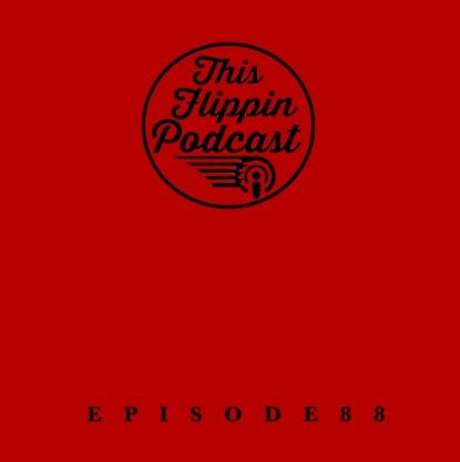 This Flippin Podcast: Turning 13