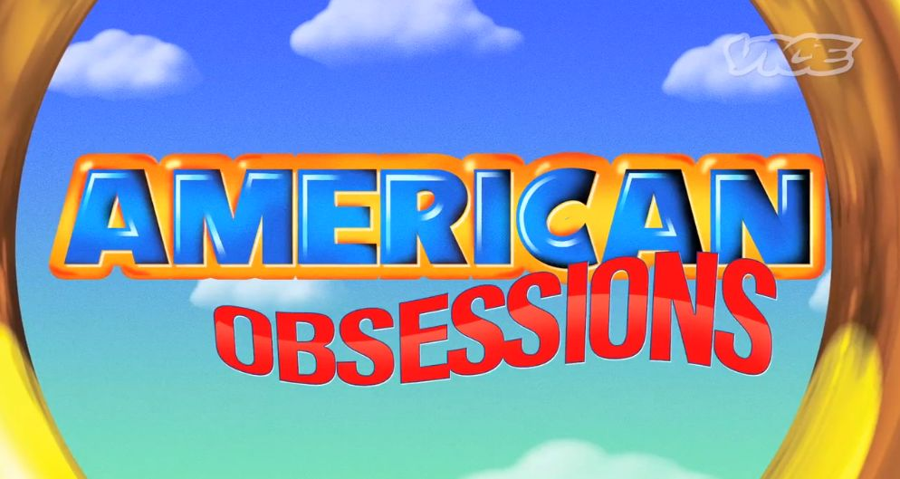 VICEAmericanObsessions