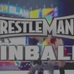 WrestlemaniaPinball1