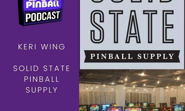 Backbox Pinball Podcast – Keri Wing & Solid State Pinball Supply