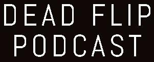 deadflippodcast