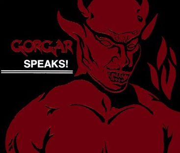 gorgarSpeaks