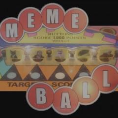 Meme Ball!